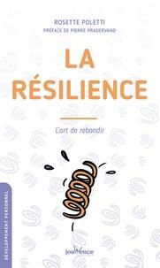 Rosette Poletti - La résilience - L'art de rebondir.