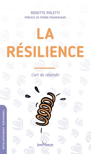 La résilience. L'art de rebondir