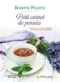 Rosette Poletti - Petit carnet de pensées - Vivre éveillé.