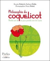 Rosette Poletti et Barbara Dobbs - Philosophie du coquelicot - Prendre soin de soi pour prendre soin de l'autre.