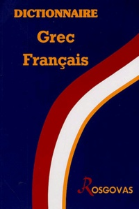 Rosgovas - Dictionnaire Grec-Français pour élèves.