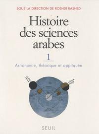 Roshdi Rashed - Histoire des sciences arabes - Tome 1, Astronomie, théorique et appliquée.