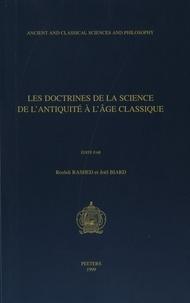 Roshdi Rashed et Joël Biard - Les doctrines de la science de l'Antiquité à l'âge classique.