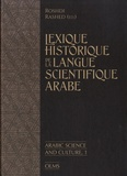 Roshdi Rashed - Lexique historique de la langue scientifique arabe.