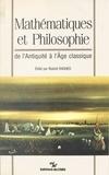 Roshdi Rashed - Mathématiques et philosophie : de l'Antiquité à l'âge classique.