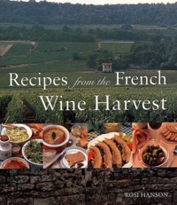 Recipes from the french wine harvest. Vintage feasts from the vineyards.pdf