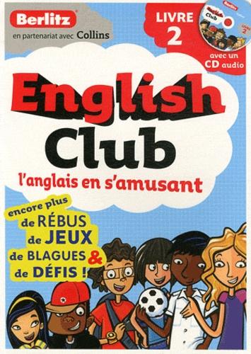Rosi McNab - English Club - L'anglais en s'amusant Tome 2. 1 CD audio