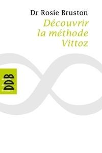 Rosie Bruston - Découvrir la méthode Vittoz - De la méthode Vittoz à la psychologie des profondeurs ; Petit manuel de rééducation psychosensorielle ; La psychothérapie Vittoz, une démarche de libération.