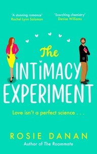 Rosie Danan - The Intimacy Experiment - the perfect feel-good sexy romcom for 2021.