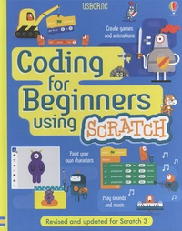 Rosie Dickins et Jonathan Melmoth - Coding for Beginners using Scratch.