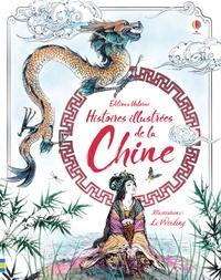 Rosie Dickins et Andrew Prentice - Histoires illustrées de la Chine.