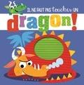 Rosie Greening - Il ne faut pas toucher un dragon !.