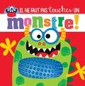 Rosie Greening et Stuart Lynch - Il ne faut pas toucher un monstre !.