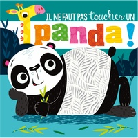 Rosie Greening et Stuart Lynch - Il ne faut pas toucher un panda.