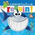 Rosie Greening et Stuart Lynch - Il ne faut pas toucher un requin !.