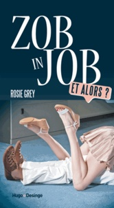 Rosie Grey - Zob in job - Et alors ?.