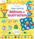 Rosie Hore et Luana Rinaldo - Cahier d'activités additions et soustractions.