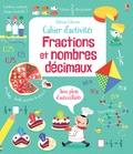 Rosie Hore et Luana Rinaldo - Cahier d'activités fractions et nombres décimaux.