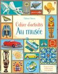 Rosie Hore et Lara Bryan - Cahier d'activités - Au musée.
