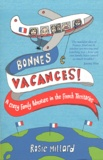 Rosie Millard - Bonnes Vacances ! - A Crazy Family Adventure in the French Territories.