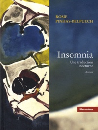 Rosie Pinhas-Delpuech - Insomnia - Une traduction nocturne.