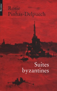 Rosie Pinhas-Delpuech - Suites byzantines.