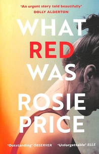Rosie Price - What Red Was.