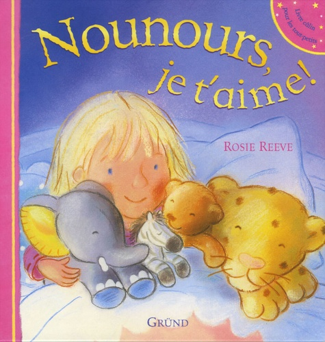 Rosie Reeve - Nounours, je t'aime !.