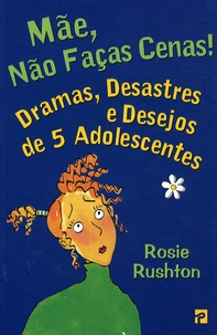 Birrascarampola.it Mae, nao faças cenas! - Dramas, desastres e desejos de 5 adolescentes Image