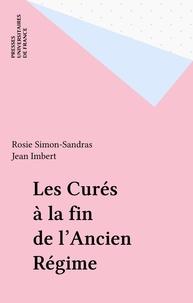 Rosie Simon-Sandras et Jean Imbert - Les Curés à la fin de l'Ancien Régime.