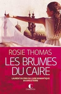 Rosie Thomas - Les brumes du Caire.