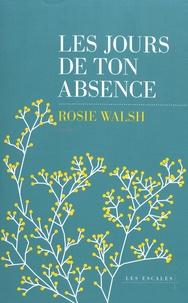 Rosie Walsh - Les jours de ton absence.