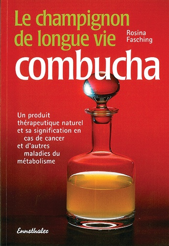 Rosina Fasching - Le champignon de longue vie combucha.