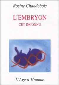 Rosine Chandebois et Michel Lefeuvre - L'embryon cet inconnu - Suivi de la Réflexion d'un philosophe.