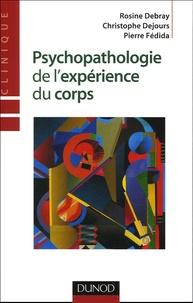 Rosine Debray et Christophe Dejours - Psychopathologie de l'expérience du corps.