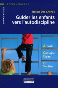 Rosine Des Chênes - Guider les enfants vers l'autodiscipline - Accueil, consigne claire et soutien.