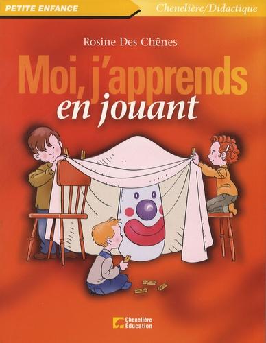 Rosine Des Chênes - Moi, j'apprends en jouant.