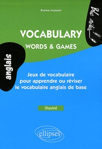 Vocabulary, Words & Games - Jeux de vocabulaire pour apprendre ou réviser le vocabulaire anglais de base.pdf