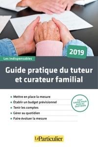 Guide pratique du tuteur et du curateur familial - Rosine Maiolo |