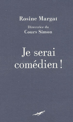 Rosine Margat - Je serai comédien !.