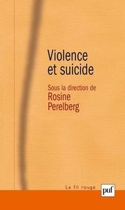 Rosine Perelberg - Violence et suicide.