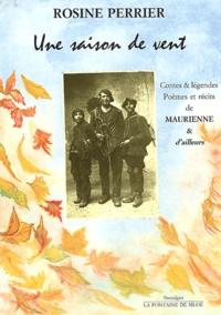 Rosine Perrier - Une saison de vent - Contes et légendes, poèmes et récits de Maurienne et d'ailleurs.