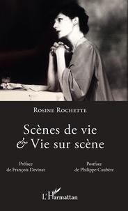 Rosine Rochette - Scènes de vie & Vie sur scène.