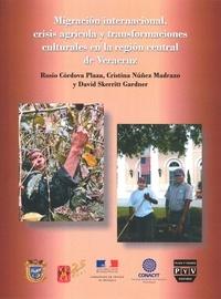 Rosío Córdova Plaza et Cristina Núñez Madrazo - Migración internacional, crisis agrícola y transformaciones culturales en la región central de Veracruz.