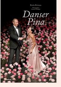 Rosita Boisseau et Laurent Philippe - Danser Pina.