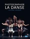 Rosita Boisseau et Laurent Philippe - Photographier la danse.