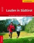 Rosita Pirhofer et Robert Asam - Laufen in Südtirol - Mit aktuellen Tipps und spannenden Laufevents.