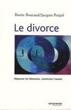 Rosite Boucaud et Jacques Poujol - Le divorce - Dépasser la blessure, construire l'avenir.