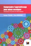 Roslyn Young et Piers Messum - Comprendre l'apprentissage pour mieux enseigner - Une introduction à l'oeuvre de Caleb Gattegno. Volume 1.