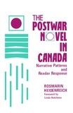 Rosmarin Heidenreich et Linda Hutcheon - The Postwar Novel in Canada - Narrative Patterns and Reader Response.
